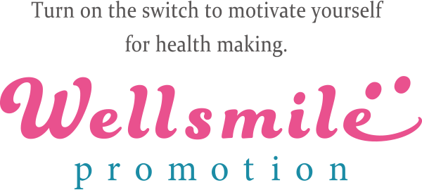 Turn on the switch to motivate yourself for health making. Wellsmile promotion